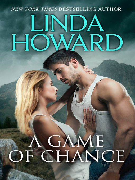 Title details for A Game of Chance by Linda Howard - Wait list
